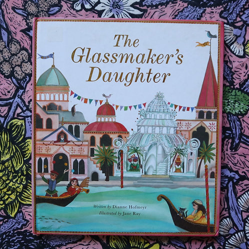The Glassmaker's Daughter by Dianne Hofmeyr & Jane Ray