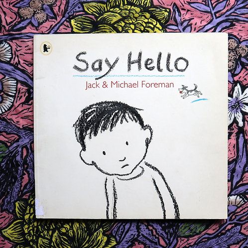 Say Hello by Jack and Michael Foreman