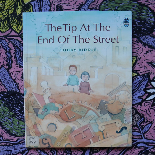 The Tip At The End Of The Street by Tohby Riddle