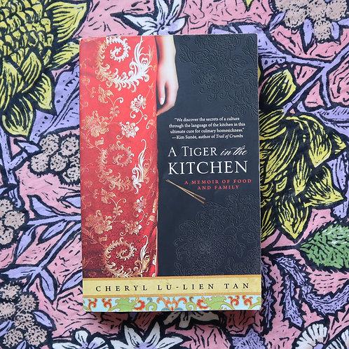A Tiger In The Kitchen by Cheryl Lu-Lien Tan