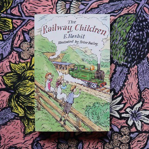 The Railway Children by E. Nesbit and Peter Bailey
