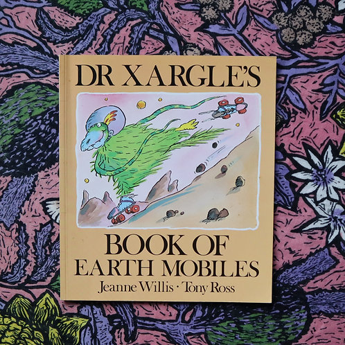 Dr Xargles Book of Earth Mobiles by Jeanne Willis and Tony Ross