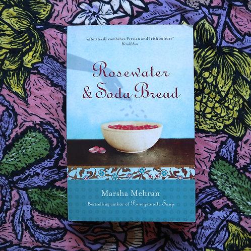 Rosewater & Soda Bread by Marsha Mehram