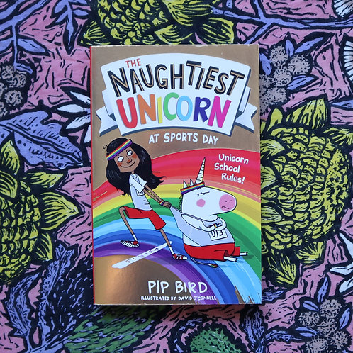 The Naughtiest Unicorn at Sports Day by Pip Bird and David O'Connell