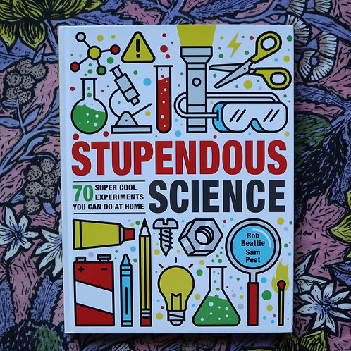 Stupendous Science by Rob Beattie and Sam Peet