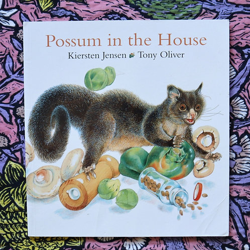 Possum in the House by Kiersten Jensen and Tony Oliver