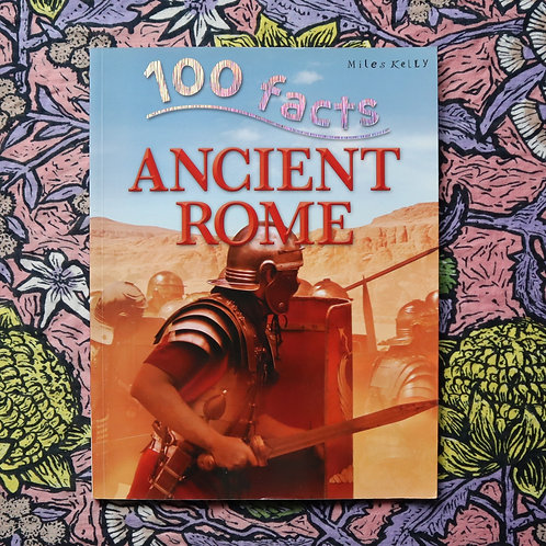 100 Facts; Ancient Rome by Fiona Macdonald