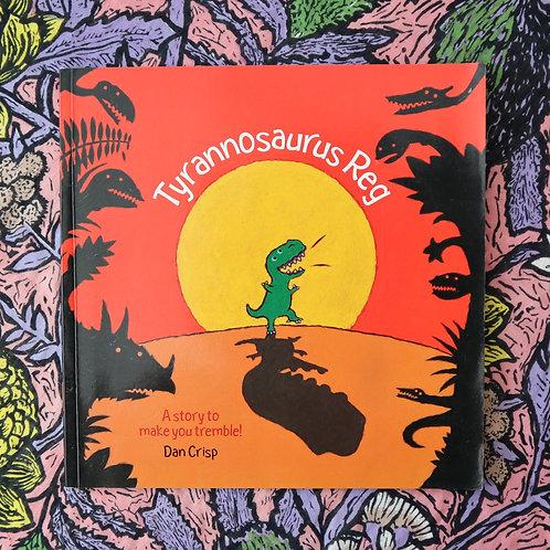 Tyrannosaurus Reg by Dan Crisp