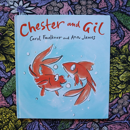 Chester and Gil by Carol Faulkner and Ann James