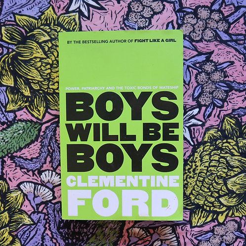 Boys Will Be Boys by Clementine Ford