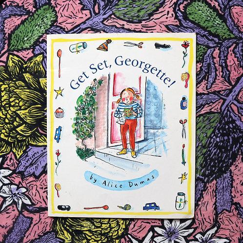Get Set, Georgette! By Alice Dumas