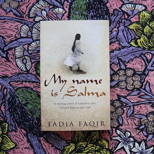 My Name is Salma by Fadia Faqir