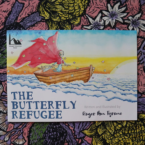 The Butterfly Refugee by Roger Ibn Tyrone