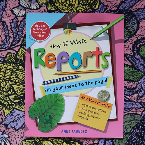 How To Write Reports by Anne Faundez