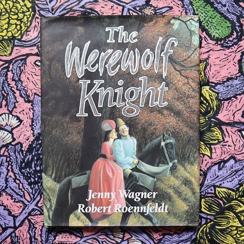 The Werewolf Knight by Jenny Wagner and Robert Roennfeldt