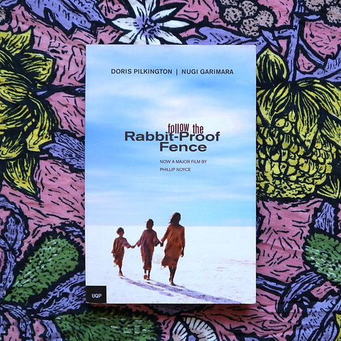 Follow the Rabbit Proof Fence by Nugi Garimara