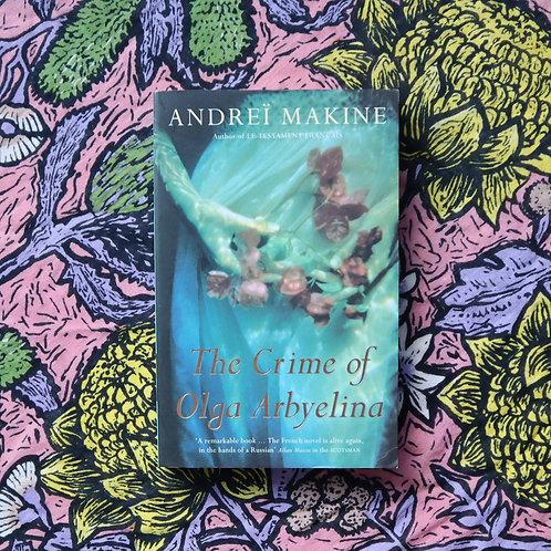 The Crime of Olga Arbyelina by Andrei Makine