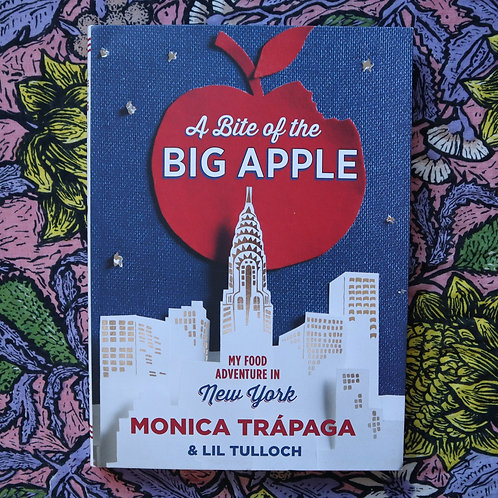 A Bite of The Big Apple by Monica Trapaga and Lil Tulloch