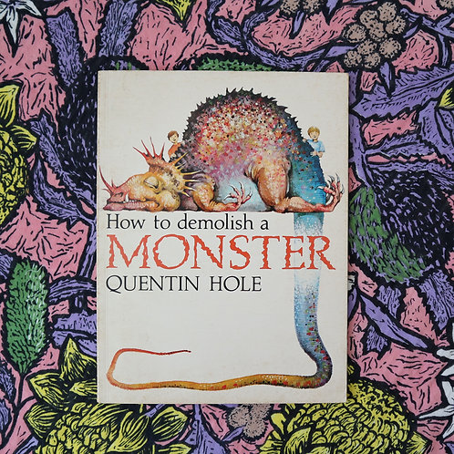 How to Demolish a Monster by Quentin Hole