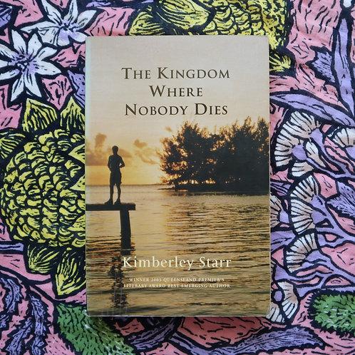 The Kingdom Where Nobody Dies by Kimberley Starr
