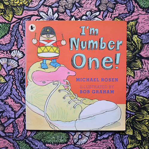 I'm Number One! By Michael Rosen and Bob Graham