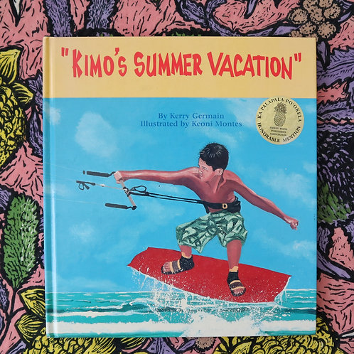 Kimo's Summer Vacation by Kerry Germain and Keoni Montes