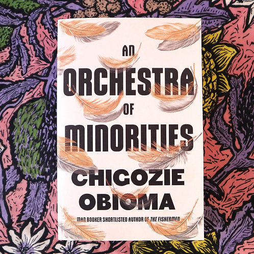 The Orchestra of Minorities by Chigozie Obioma