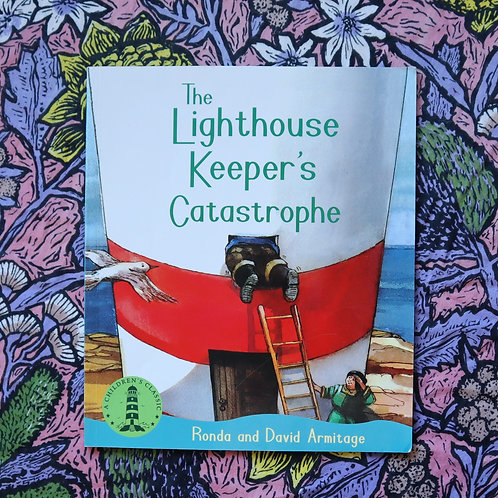 The Lighthouse Keeper's Catastrophe by Ronda and David Armitage