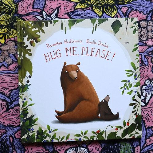 Hug Me Please! by Przemystaw Wechterowicz and Emilia Dziubak
