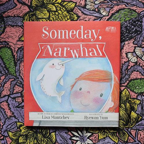 Someday, Narwhal by Lisa Mantchev & Hyewon Yum
