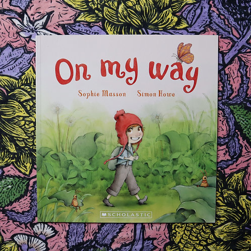On My Way by Sophie Masson and Simon Howe