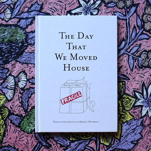 The Day That We Moved House by Sarah L Hatherley