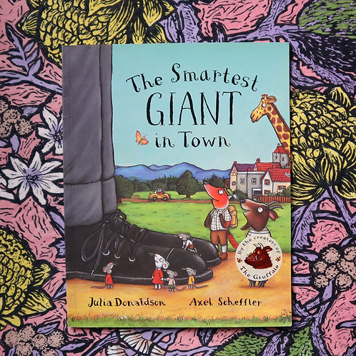 The Smartest Giant in Town by Julia Donaldson and Axel Scheffler