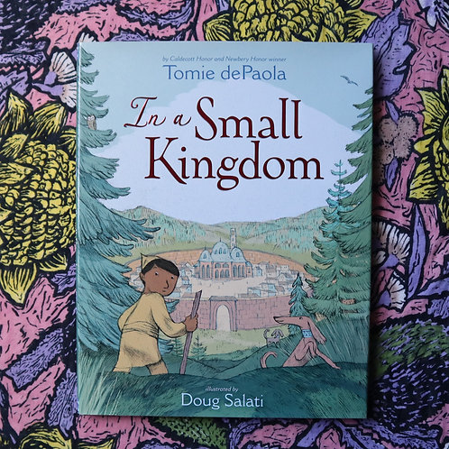 In A Small Kingdom by Tomie dePaola and Doug Salati