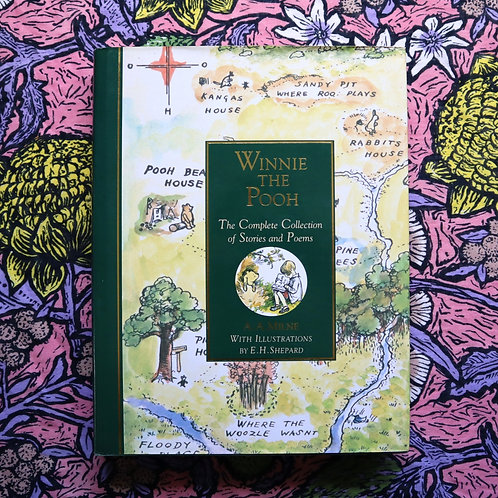 Winnie the Pooh; The Complete Collection of Stories and Poems by A. A. Milne