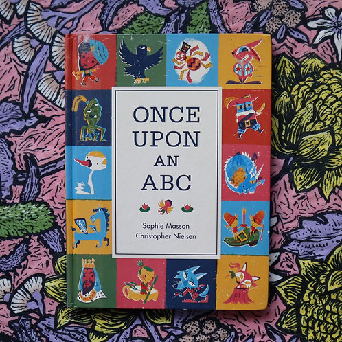 Once Upon An ABC by Sophie Masson and Christopher Nielsen