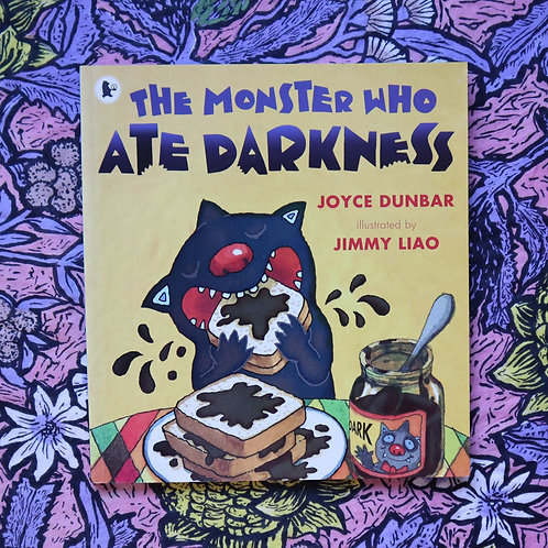 The Monster Who Ate Darkness by Joyce Dunbar and Jimmy Liao