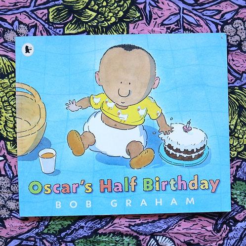 Oscar's Half Birthday by Bob Graham