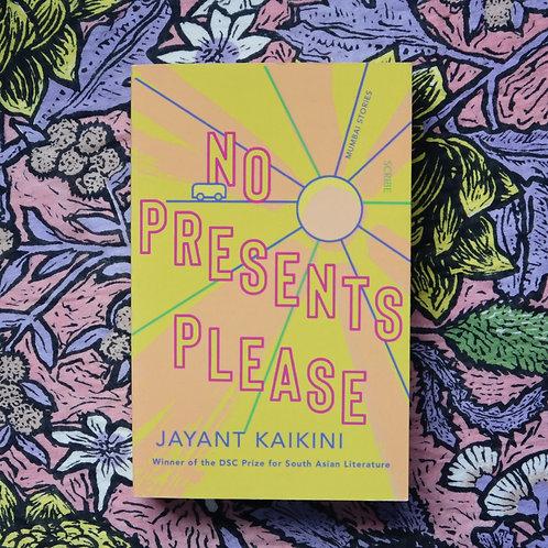 No Presents Please by Jayant Kaikini