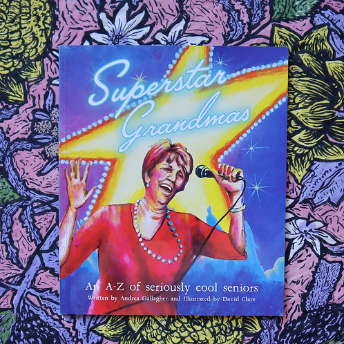 Superstar Grandmas by Andrea Gallagher and David Clare