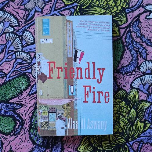 Friendly Fire by Alaa Al Aswany