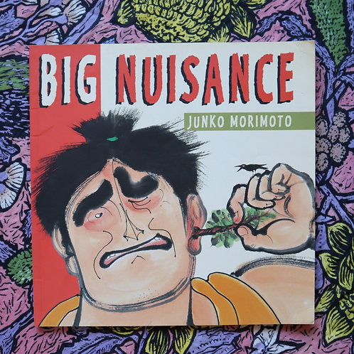 Big Nuisance by Junko Morimoto