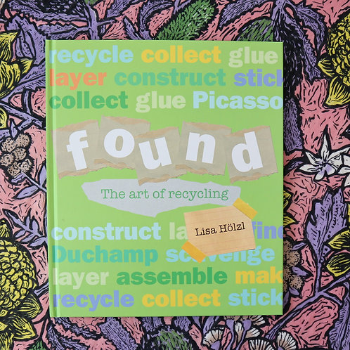 Found; The Art of Recycling by Lisa Holzl