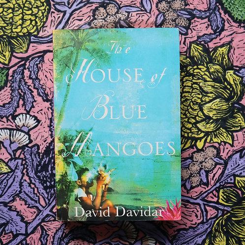 The House of Blue Mangoes by David Davidar