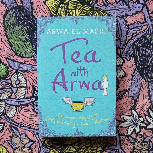 Tea With Arwa by Arwa El Masri