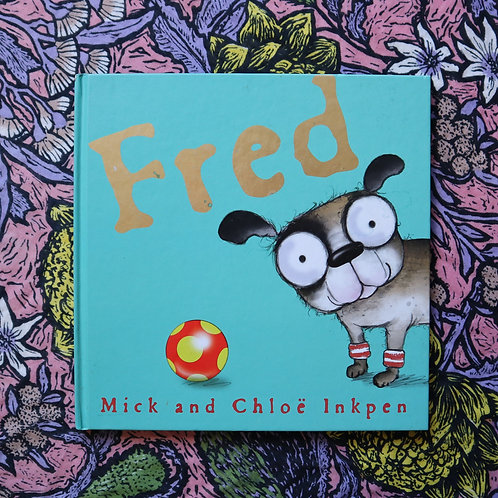 Fred by Mick and Chloe Inkpen