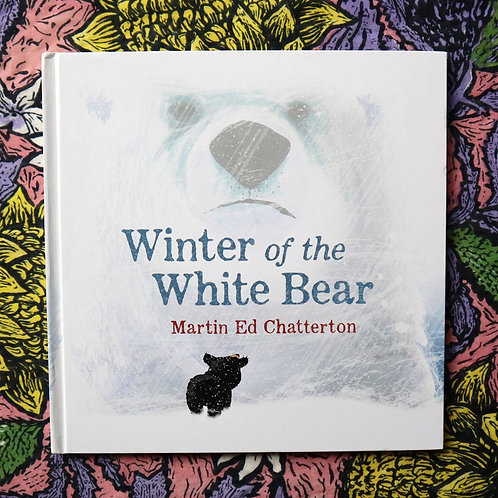 Winter of the White Bear by Martin Ed Chatterton