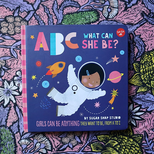 ABC What Can She Be? By Jessie Ford