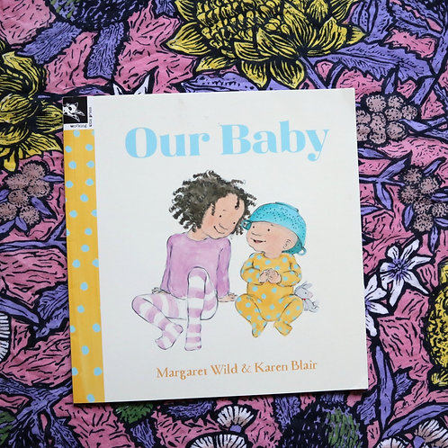 Our Baby by Margaret Wild and Karen Blair