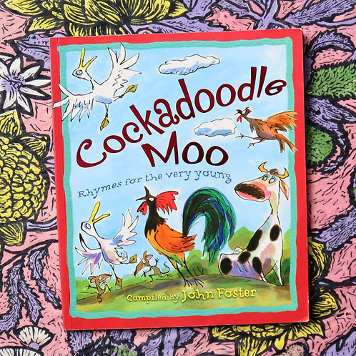 Cockadoodle Moo by John Foster